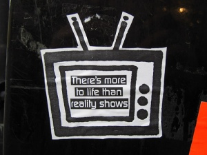 There's More To Life Than Reality Shows