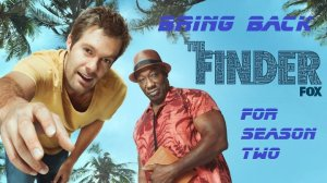 Bring Back The Finder for Season 2