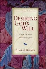How can we truly desire God's will?